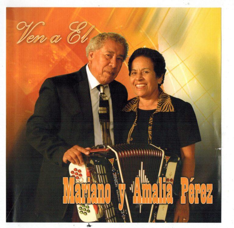 Mariano y Amalia Perez - Ven A El