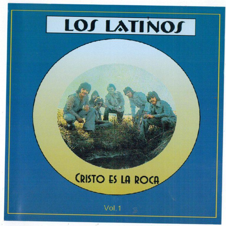 Los Latinos - Cristo Es la Roca